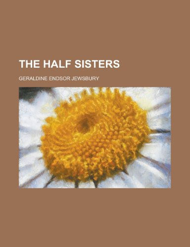 9781155050645: The Half Sisters