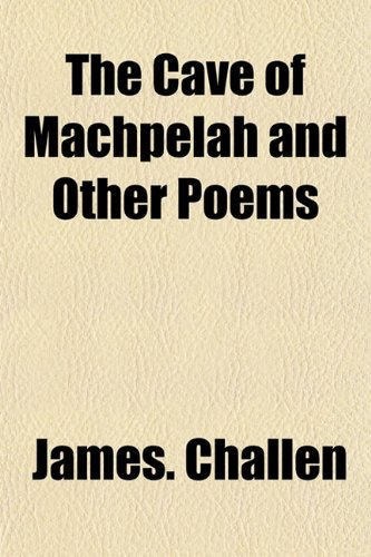 9781155054872: The Cave of Machpelah and Other Poems