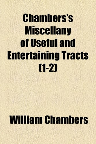 Chambers's miscellany of useful and entertaining tracts Volume Ñ'. 3 (9781155055817) by William Chambers