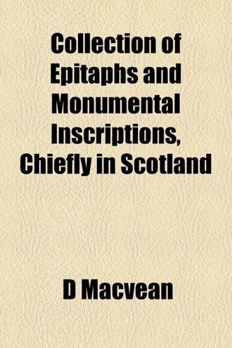 9781155060828: Collection of Epitaphs and Monumental Inscriptions, Chiefly in Scotland