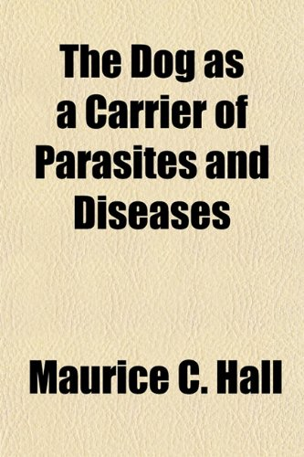 9781155066271: The Dog as a Carrier of Parasites and Diseases
