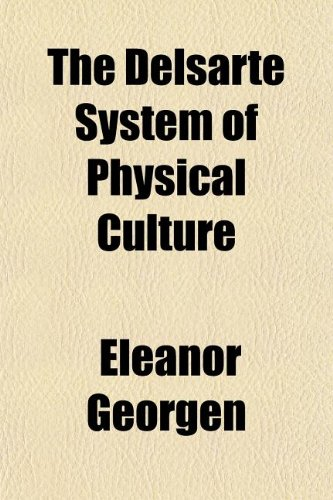 9781155066783: The Delsarte System of Physical Culture