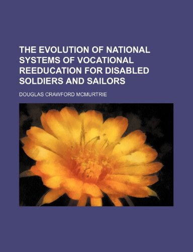 9781155066943: The evolution of national systems of vocational reeducation for disabled soldiers and sailors