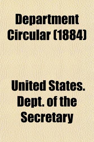 Department Circular (1884): United States. Dept. of the Secretary