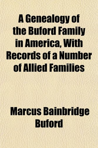 9781155074603: A Genealogy of the Buford Family in America, With Records of a Number of Allied Families