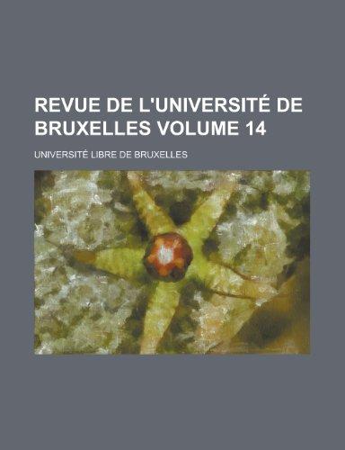 Revue de L'Universite de Bruxelles Volume 14 (1155091787) by Bruxelles, Universite Libre De