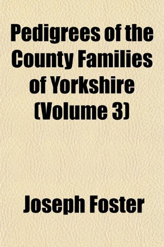 9781155095929: Pedigrees of the County Families of Yorkshire (Volume 3)