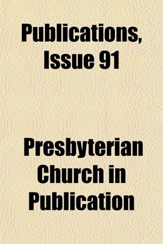 Publications, Issue 91: Presbyterian Church in Publication