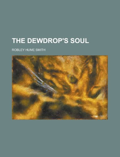 9781155105710: The Dewdrop's Soul