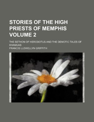 9781155109411: Stories of the high priests of Memphis Volume 2 ; the Sethon of Herodotus and the demotic tales of Khamuas