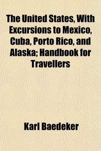 9781155113104: The United States, With Excursions to Mexico, Cuba, Porto Rico, and Alaska; Handbook for Travellers