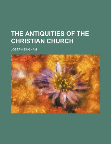 9781155114866: The antiquities of the Christian church