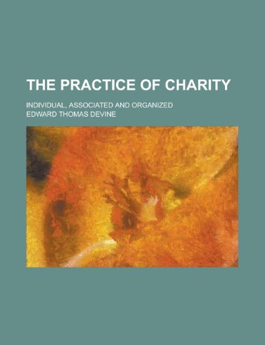 9781155115818: The Practice of Charity; Individual, Associated and Organized