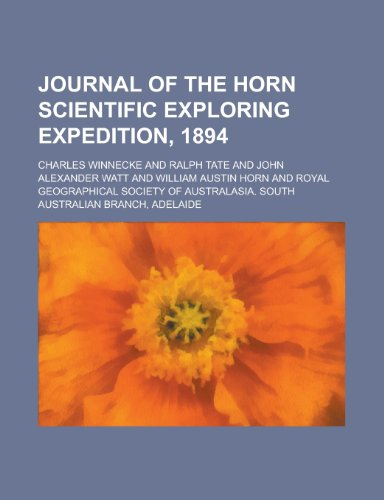 Journal of the Horn Scientific Exploring Expedition, 1894 (1155119347) by John Howard; Charles Winnecke