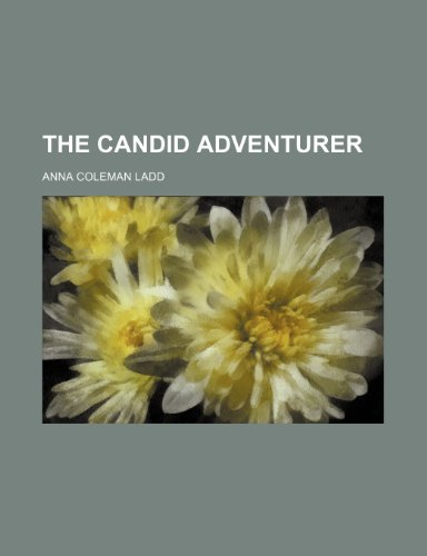 9781155120164: The candid adventurer