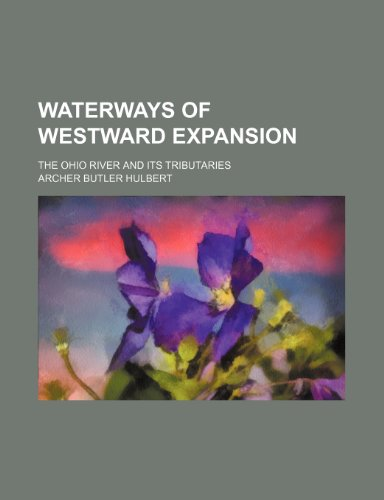 9781155128238: Waterways of Westward Expansion; The Ohio River and Its Tributaries