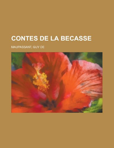 9781155128788: Contes de La Becasse (French Edition)