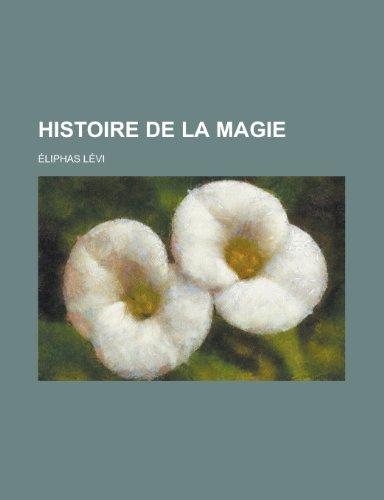 9781155130668: Histoire de La Magie
