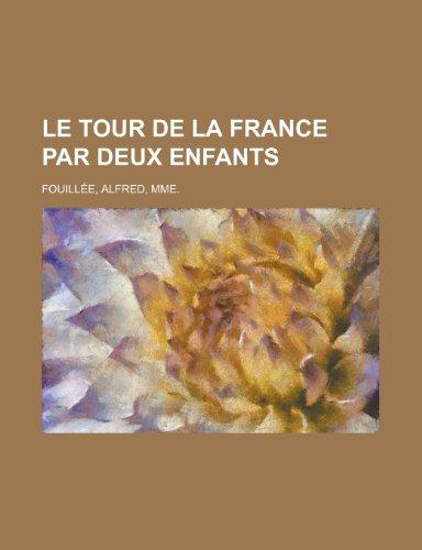 9781155131917: Le Tour de La France Par Deux Enfants (French Edition)