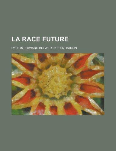 9781155132105: La Race Future (French Edition)