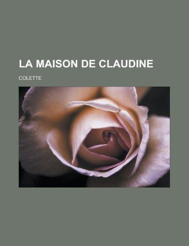 9781155132884: La Maison de Claudine