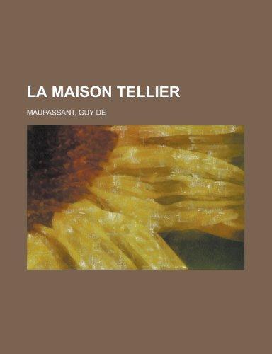 La Maison Tellier (French Edition): Guy de Maupassant