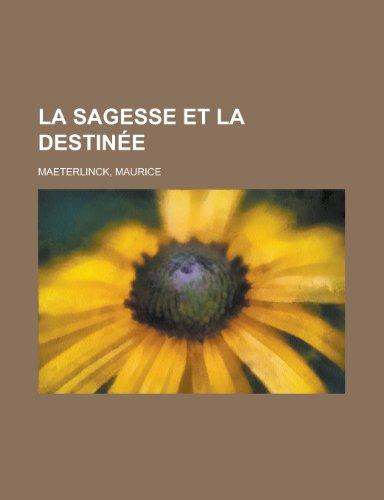 9781155133065: La Sagesse Et La Destine (French Edition)