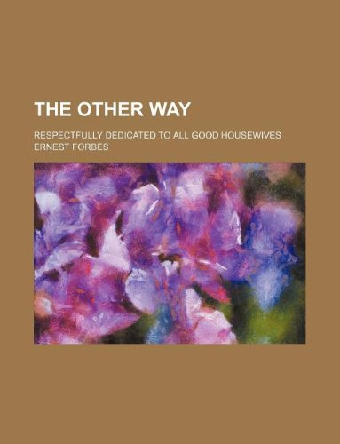 9781155133560: The other way; respectfully dedicated to all good housewives
