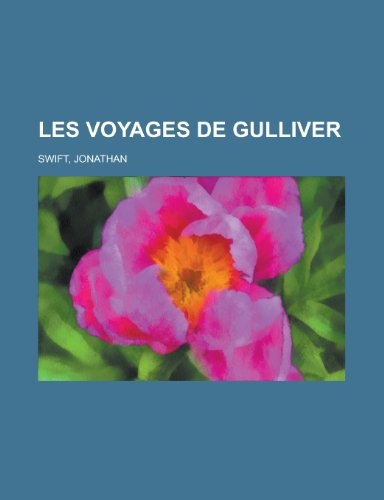 Les Voyages de Gulliver (French Edition) (1155134052) by Jonathan Swift
