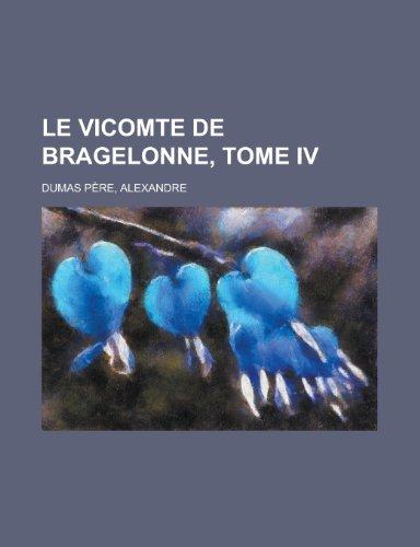 9781155134147: Le Vicomte de Bragelonne, Tome IV