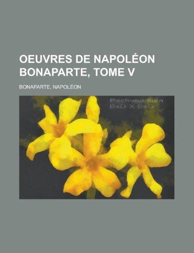 9781155134659: Oeuvres de Napoleon Bonaparte, Tome V (French Edition)