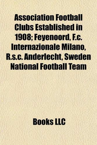 Association Football Clubs Established in 1908; Feyenoord,