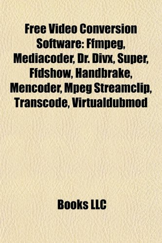 9781155196138: Free Video Conversion Software: Ffmpeg,