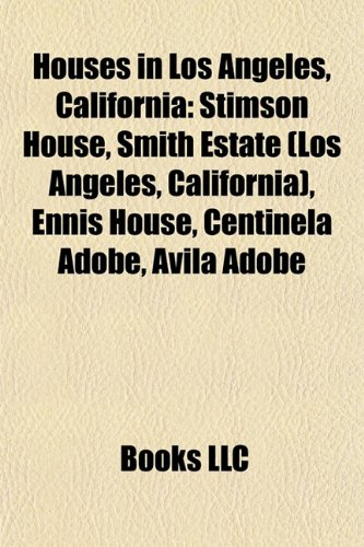 9781155207797: Houses in Los Angeles, California: Bailey House - Case Study House, Stimson House, Smith Estate, Playboy Mansion, Walter L. Dodge House