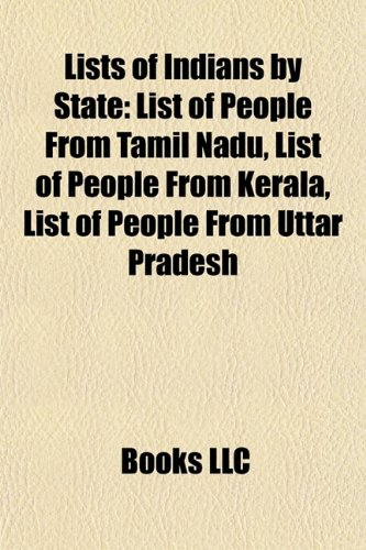 9781155217529: Lists of Indians by state: List of people from Tamil Nadu, List of people from Kerala, List of people from Uttar Pradesh