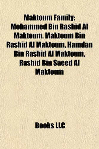 9781155217970: Maktoum Family: Mohammed Bin Rashid Al Maktoum, Maktoum Bin Rashid Al Maktoum, Hamdan Bin Rashid Al Maktoum, Rashid Bin Saeed Al Makto