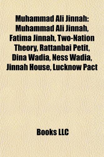 9781155225609: Muhammad Ali Jinnah: Two-Nation Theory, Fatima Jinnah, Rattanbai Petit, Jinnah: India-Partition-Independence, Dina Wadia, Ness Wadia