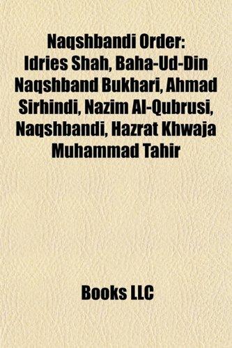 9781155228280: Naqshbandi order: Idries Shah, Baha-ud-Din Naqshband Bukhari, Naqshbandi, Muhammad Tahir, Abdul Ghaffar Naqshbandi, Fazal Ali Qureshi, Ahmad Sirhindi, ... Shaowu, Khwaja Baqi Billah, Ma Qi, Ma Anliang