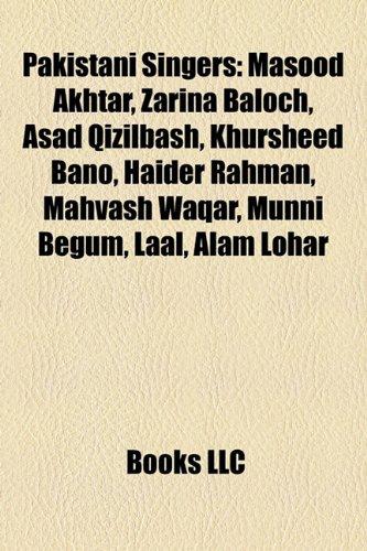 9781155238227: Pakistani Singer Introduction: Masood Akhtar, Zarina Baloch, Asad Qizilbash, Khursheed Bano, Haider Rahman, Mahvash Waqar, Munni Begum, Laal