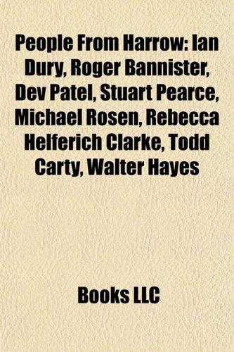 People From Harrow: Ian Dury, Roger Bannister,: LLC, Books