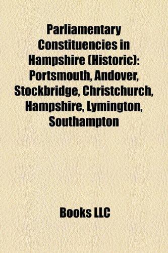 9781155242149: Parliamentary Constituencies in Hampshire (Historic): Portsmouth, Andover, Stockbridge, Christchurch, Hampshire, Lymington, Southampton