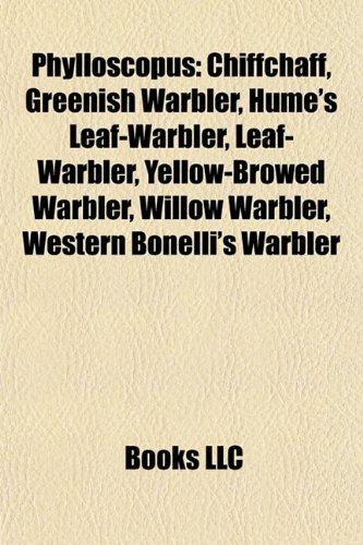 9781155246710: Phylloscopus: Chiffchaff, Greenish Warbler, Hume's Leaf-Warbler, Yellow-Browed Warbler, Willow Warbler, Western Bonelli's Warbler