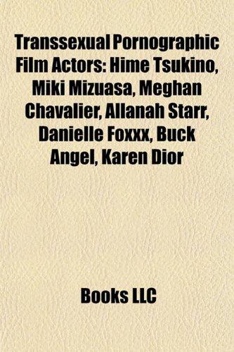 9781155295404: Transsexual Pornographic Film Actors: Hime Tsukino, Miki Mizuasa, Meghan Chavalier, Allanah Starr, Danielle Foxxx, Buck Angel, Karen Dior