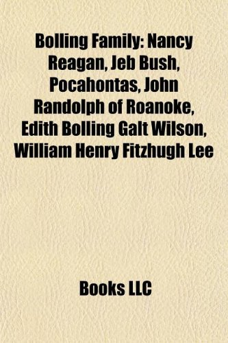 9781155327419: Bolling Family: Nancy Reagan, Jeb Bush, Pocahontas, John Randolph of Roanoke, Edith Bolling Galt Wilson, William Henry Fitzhugh Lee