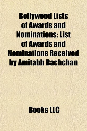 9781155327426: Bollywood lists of awards and nominations: List of awards and nominations received by Amitabh Bachchan