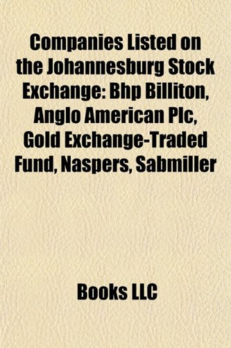 9781155339832: Companies Listed on the Johannesburg Stock Exchange: Bhp Billiton, Anglo American Plc, Gold Exchange-Traded Fund, Naspers, Sabmiller