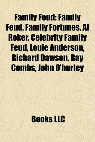 9781155352251: Family Feud: Family Fortunes, Al Roker, Steve Harvey, Louie Anderson, John O'Hurley, Richard Dawson, Ray Combs, Celebrity Family Feud