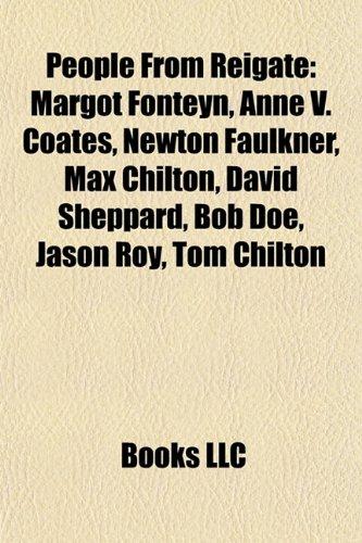 9781155382272: People from Reigate: Margot Fonteyn, David Sheppard, Max Chilton, Anne V. Coates, Newton Faulkner, Jason Roy, Bob Doe, Tom Chilton