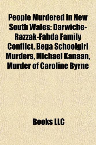 9781155384047: People murdered in New South Wales: Darwiche-Razzak-Fahda family conflict, Bega schoolgirl murders, Murder of Caroline Byrne