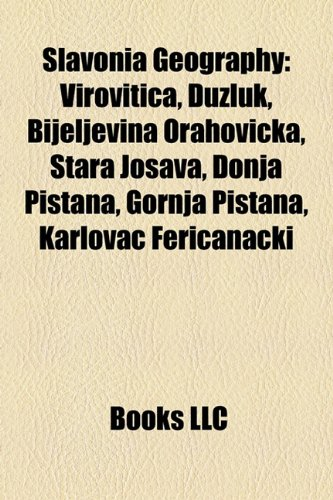 9781155398891: Slavonia Geography Introduction: Brod-Posavina County Geography Stubs, Osijek-Baranja County Geography Stubs